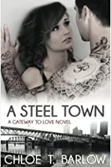 A Steel Town (A Gateway to Love Novel Book 3) Kindle Edition