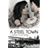 A Steel Town (A Gateway to Love Novel Book 3)