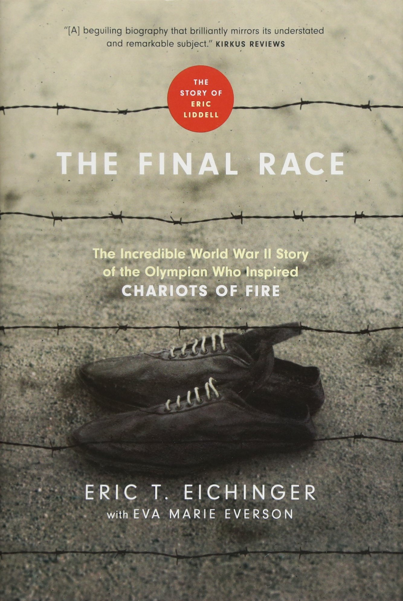 Amazon.com: The Final Race: The Incredible World War II Story of the  Olympian Who Inspired Chariots of Fire (9781496419941): Eric T. Eichinger,  ...