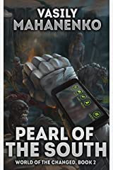 Pearl of the South (World of the Changed Book #2): LitRPG Series Kindle Edition