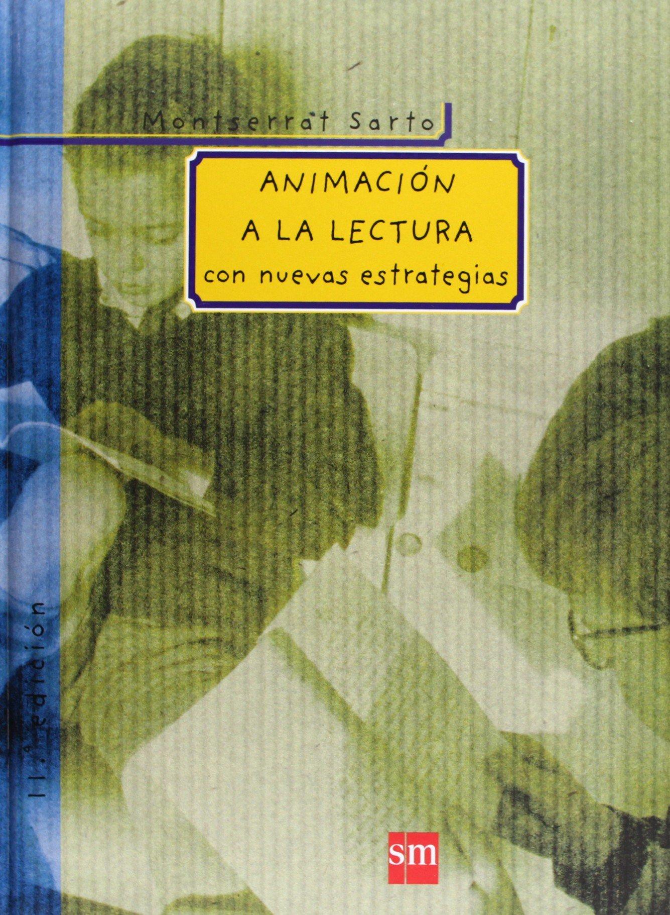 Animación a la lectura: con nuevas estrategias (Padres y maestros) Tapa dura – 25 mar 2002 Montserrat Sarto José Antonio Marina EDICIONES SM 8434862956