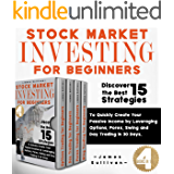 Stock Market Investing for Beginners: 4 Books in 1 - Discover the Best 15 Strategies to Quickly Create Your Passive…