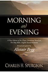 Morning and Evening: A New Edition of the Classic Devotional Based on The Holy Bible, English Standard Version Kindle Edition