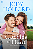 Catching Her Heart (For Love of the Game Book 2)