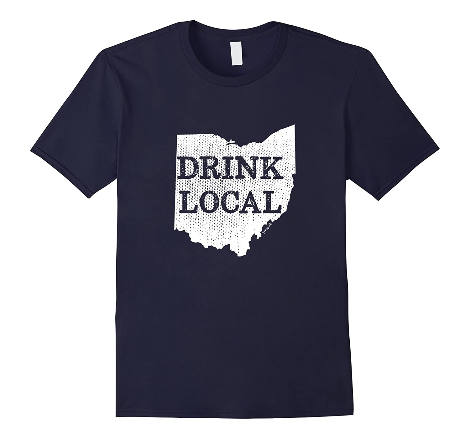 Drink Local Ohio Cleveland Akron Columbus Cincinnati Tshirt-BN