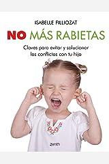 No más rabietas: Claves para evitar y solucionar los conflictos con tu hijo (Spanish Edition) Kindle Edition