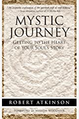 Mystic Journey: Getting to the Heart of Your Soul's Story Hardcover