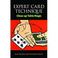 Expert Card Technique: Close-up Table Magic (Dover Magic Books) (English Edition)