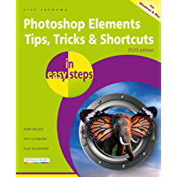 Photoshop Elements Tips, Tricks & Shortcuts in easy steps: 2020 edition (English Edition)