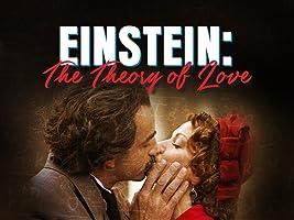 Einstein: The Theory of Love
