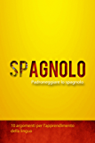 Padroneggiare lo spagnolo - 10 argomenti per l'apprendimento della lingua