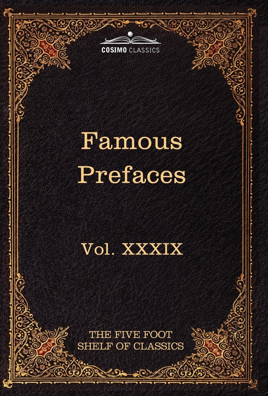 Prefaces and Prologues to Famous Books: The Five Foot Shelf of Classics, Vol. XXXIX (in 51 Volumes) pdf