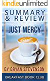 Summary & Review: Just Mercy by Bryan Stevenson: Equal Justice Initiative, American Judicial System, Systemic Corruption, Mercy for the Vulnerable
