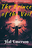 The Prince of the Veil: Book Three of the Exile Trilogy
