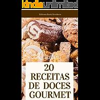 20 RECEITAS DE DOCES GOURMETS IRRESISTÍVEIS: (A #20 é imperdível!)