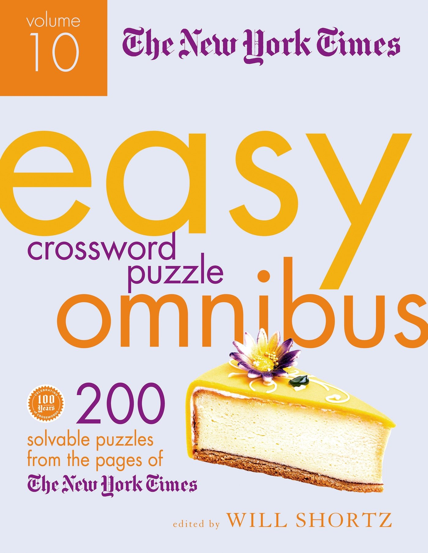 The New York Times Easy Crossword Puzzle Omnibus Volume 10 200 Solvable Puzzles From Pages Of Will Shortz