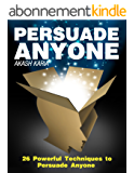 Persuasion Psychology: 26 Powerful Techniques to Persuade Anyone! (English Edition)