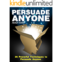 Persuasion Psychology: 26 Powerful Techniques to Persuade Anyone!