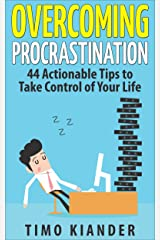 Overcoming Procrastination: 44 Actionable Tips to Take Control of Your Life Kindle Edition