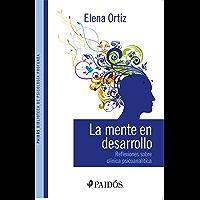 La mente en desarrollo: Reflexiones sobre clínica psicoanálitica