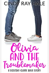 Olivia and the Troublemaker: A Destiny Clark Saga Story Kindle Edition