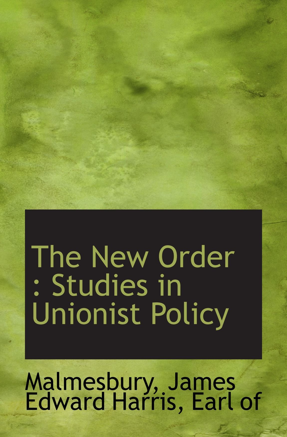 Download The New Order : Studies in Unionist Policy ebook