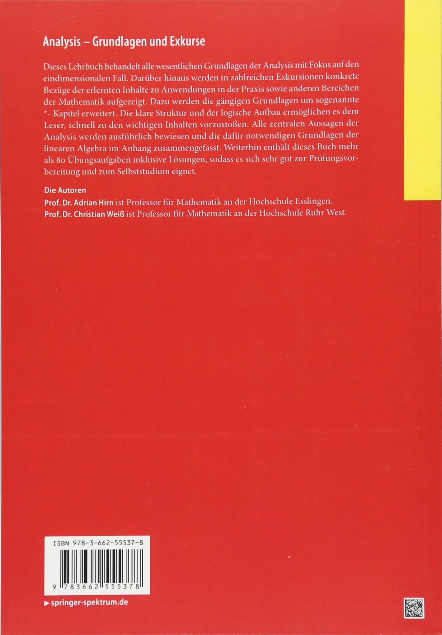 Analysis – Grundlagen und Exkurse: Grundprinzipien der Differential- und  Integralrechnung: Amazon.de: Adrian Hirn, Christian Weiß: Bücher
