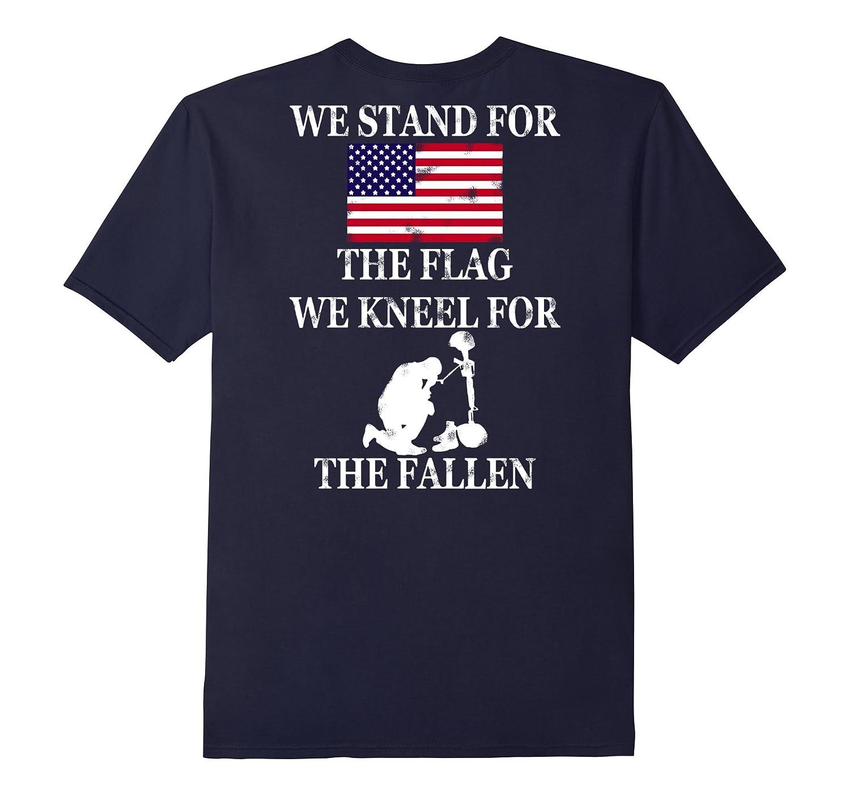 Veteran Day We Stand For The Flag Kneel For Fallen Shirt-RT