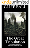 The Great Tribulation: Christian End Times Novel (Perilous Times Book 3)