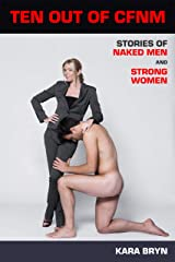 Ten Out Of CFNM: Stories Of Naked Men And Strong Women Kindle Edition