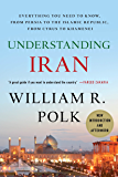 Understanding Iran: Everything You Need to Know, From Persia to the Islamic Republic, From Cyrus to Khamenei