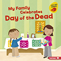 My Family Celebrates Day of the Dead (Holiday Time (Early Bird Stories ™))