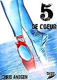 5 DE COEUR (Les Chroniques des Nombres t. 2)