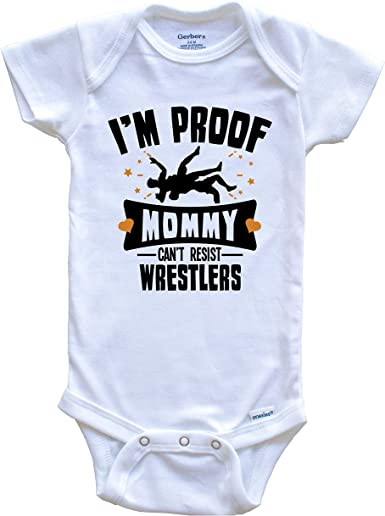 I/'m Proof Mommy Can/'t Resist Wrestlers Baby Bodysuit Details about  /Funny Wrestling Onesie