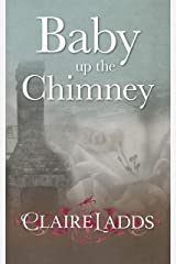Baby up the Chimney Kindle Edition