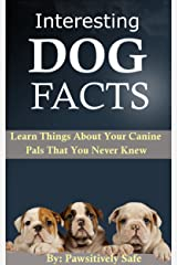 Interesting Dog Facts: Learn Things About Your Canine Pals That You Never Knew Kindle Edition