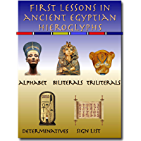 First Lessons in Ancient Egyptian Hieroglyphs (English Edition)