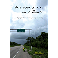 Once Upon a Time on a Bicycle: A self-propelled two-wheeled journey of necessity