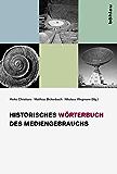 Historisches Wörterbuch des Mediengebrauchs