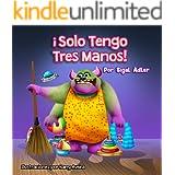 ¡Solo tengo tres manos!: Enseñar a los niños a ordenar la habitación (Spanish Libros para niños nº 1) (Spanish Edition)