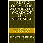 Trust & Obey - The Wonderful Words of Life Volume 4: Ten Simple Sermons