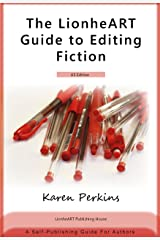 The LionheART Guide to Editing Fiction: US Edition: A Self-Publishing Guide for Authors Kindle Edition