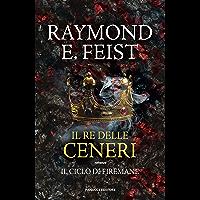 Il re delle ceneri – Firemane #1 (Fanucci Editore)