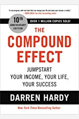 The Compound Effect: Jumpstart Your Income, Your Life, Your Success (English Edition) eBook Kindle