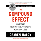 The Compound Effect: Jumpstart Your Income, Your Life, Your Success (English Edition)