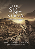 The Seal of Surya: The Legend of Ikshvaku (The Scrolls of Aryavarta Book 1)