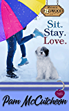 Sit. Stay. Love.: A Sweet Romantic Comedy (Dogwood Series Book 2)