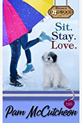 Sit. Stay. Love.: A Dogwood Sweet Romantic Comedy (Dogwood Series Book 2) Kindle Edition