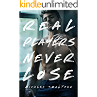 Real Players Never Lose (A Fake Relationship College Romance) (The Boys)