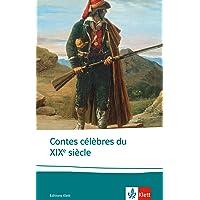 Contes célébres du XIXe siècle: Französische Lektüre für das 4. Lernjahr, Oberstufe. Originaltexte mit Annotationen und Zusatztexten (Éditions Klett)